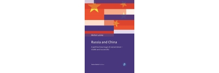 Russia and China. A Political Marriage of Convenience – stable and successful - nowa publikacja pracownika naszego Wydziału