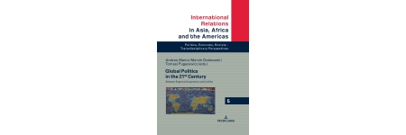 Global Politics in the 21st Century edited by A. Mania, M. Grabowski and T. Pugacewicz
