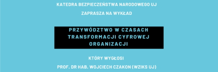 Leadership in Time of the Digital Transformation of an Organisation - Guest Lecture by Professor Wojciech Czakon